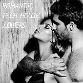 Romantic Tech House Lovers by Various Artists
