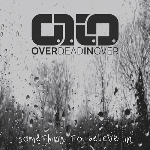 Something To Believe In by Over Dead in Over