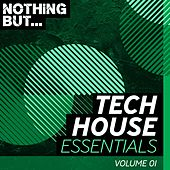 Nothing But... Tech House Essentials, Vol. 01 - EP by Various Artists