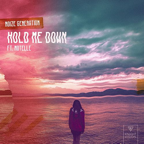 Hold Me Down (feat. Notelle) by Noize Generation