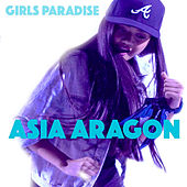 Girls Paradise by Asia Aragon