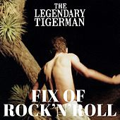 Fix of Rock n' Roll von The Legendary Tigerman