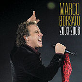 Marco Borsato 2003 - 2006 by Various Artists