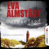 Ostseejagd - Pia Korittkis zwölfter Fall - Kommissarin Pia Korittki 12 (Ungekürzt) von Eva Almstädt