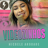 Videozinhos de Michele Andrade