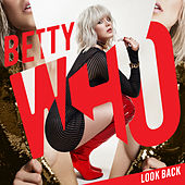 Look Back by Betty Who