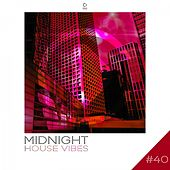 Midnight House Vibes -, Vol. 40 by Various Artists