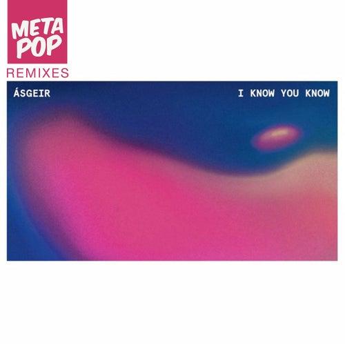 I Know You Know: MetaPop Remixes de Ásgeir