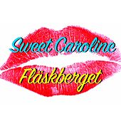 Sweet Caroline van Fläskberget