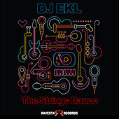 The Strings Dance by DJ Ekl