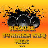 Reggae Summer BBQ Mix: Vol 1 by Various Artists