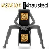 Exhausted by Massive Gold