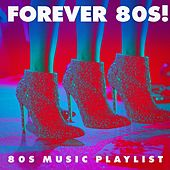 Forever 80S! - 80S Music Playlist by 80s Hits