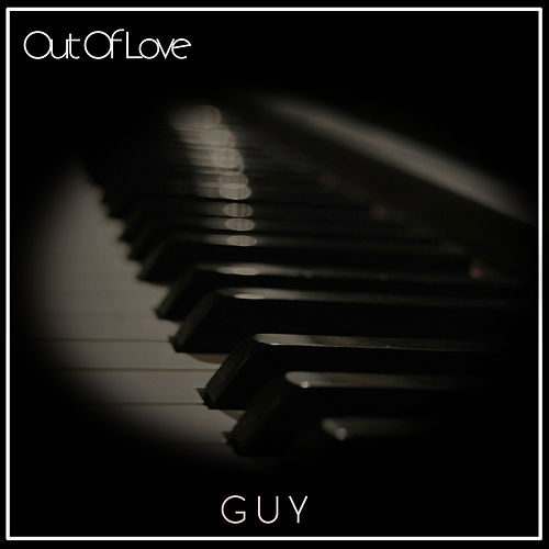 Out of Love by Guy