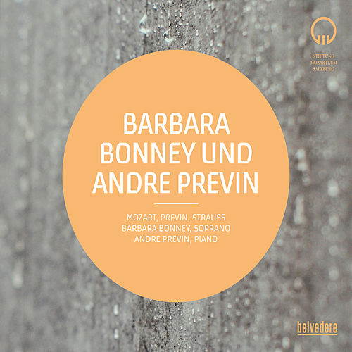 Mozart, André Previn & R. Strauss: Songs & Arias (Live) by Barbara Bonney