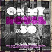 Oh My House #30 by Various Artists