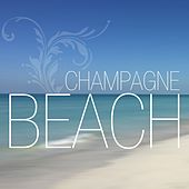 Champagne Beach by Various Artists