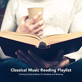 Classical Music Reading Playlist: Calming Classical Music for Reading and Relaxing by Various Artists