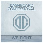We Fight (Acoustic) de Dashboard Confessional
