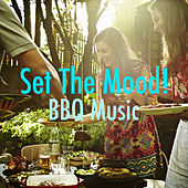 Set The Mood! BBQ Music by Various Artists