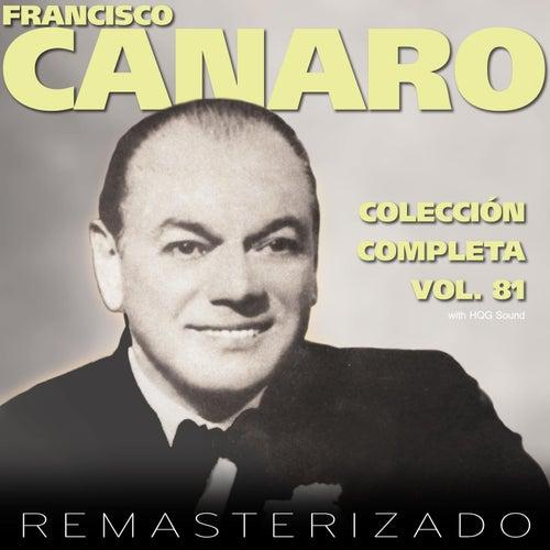 Colección Completa, Vol. 81 (Remasterizado) by Francisco Canaro