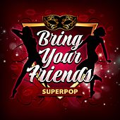 Superpop (Bring Your Friends) by Various Artists