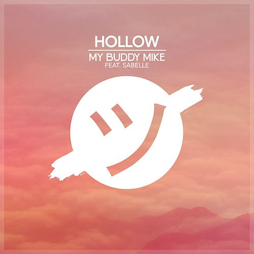 Hollow (feat. Sabelle) by My Buddy Mike