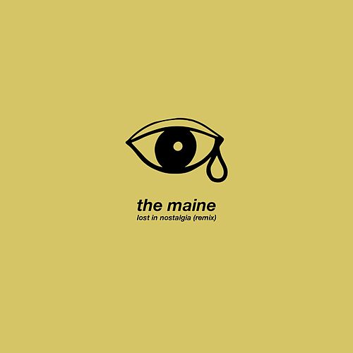 Lost in Nostalgia (Remix) by The Maine