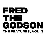 The Features, Vol. 3 by Fred the Godson