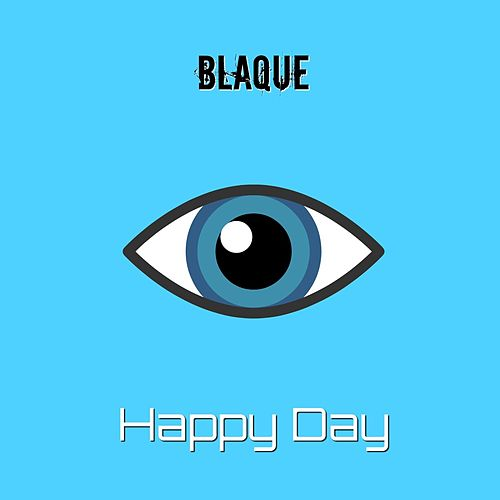 Happy Day by Blaque