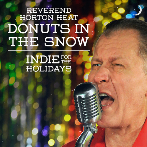 Donuts in the Snow by Reverend Horton Heat