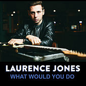 What Would You Do von Laurence Jones