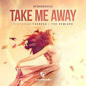 Take Me Away (The Remixes) de Stonebridge