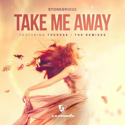 Take Me Away (The Remixes) by Stonebridge