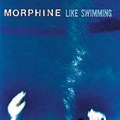 Like Swimming by Morphine