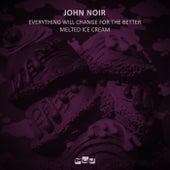 Everything Will Change for the Better / Melted Ice Cream von John Noir