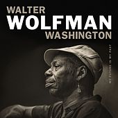 Save Your Love For Me de Walter Wolfman Washington