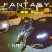 Fantasy (feat. Sutton) de 2 Pistols