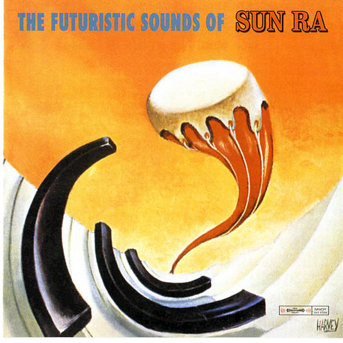 The Futuristic Sounds of Sun Ra by Sun Ra