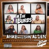 The Burbs (feat. Arsonal da Rebel) by Ahab