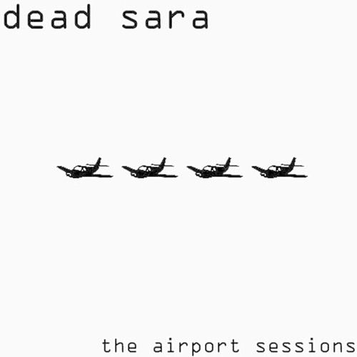 The Airport Sessions by Dead Sara