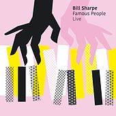Famous People Live by Bill Sharpe