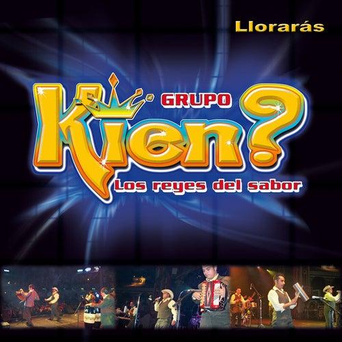 Lloraras by Grupo Kien