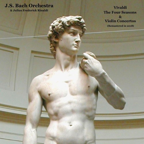 Vivaldi: The Four Seasons & Violin Concertos (Remastered in 2018) by Johann Sebastian Bach
