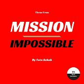 Theme from Mission: Impossible by Tato Schab