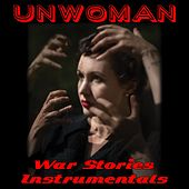 War Stories (Instrumentals) by Unwoman