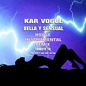Bella Y Sensual (House Instrumental Remix [Tribute To Romeo Santos Ft. Daddy Yankee  Nicky Jam]) by Kar Vogue