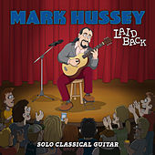 Laid Back (Solo Classical Guitar) (Live) by Mark Hussey