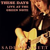 These Days (Live at the Green Note) by Sadie Jemmett