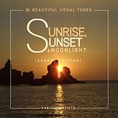 Sunrise, Sunset & Moonlight (25 Beautiful Vocal Tunes) [Sunset Edition] by Various Artists